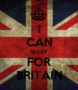 I CAN SLEEP FOR BRITAIN - Personalised Poster large