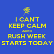 I CAN'T KEEP CALM AKPHI RUSH WEEK STARTS TODAY - Personalised Poster large