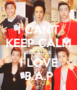 I CAN'T KEEP CALM BECAUSE I LOVE B.A.P - Personalised Poster large