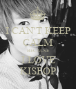 I CAN'T KEEP CALM BECAUSE I LOVE KISEOP - Personalised Poster large