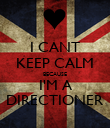 I CANT KEEP CALM BECAUSE I'M A DIRECTIONER - Personalised Poster large