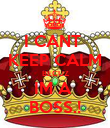 I CANT  KEEP CALM BECUZ IM A  BOSS.! - Personalised Poster large