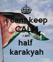 i cant keep CALM i am  half  karakyah - Personalised Poster large
