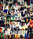 I CAN'T  KEEP CALM I'M A  BELIEBER  - Personalised Poster large