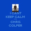 I CANT KEEP CALM  IT'S CHRIS COLFER - Personalised Poster large