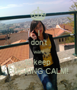 I don't want to keep  FUCKING CALM! - Personalised Poster large