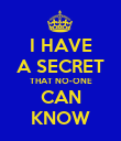 I HAVE A SECRET THAT NO-ONE CAN KNOW - Personalised Poster large