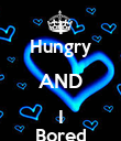 I Hungry AND I Bored - Personalised Poster large