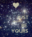 I          JUST       WANNA            BE      YOURS - Personalised Poster large
