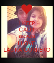 I KEEP CALM  BECAUSE I LOVE  LAURA GURRERO - Personalised Poster large