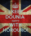 I KEEP DOUNIA  HAPPY WITH HOROURO! - Personalised Poster large
