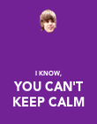 I KNOW, YOU CAN'T KEEP CALM - Personalised Poster large