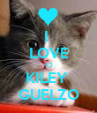 I  LOVE <3 KILEY  GUELZO - Personalised Poster large