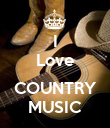 I Love  COUNTRY MUSIC - Personalised Poster large