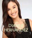 I Love DIANNE HERNANDEZ - Personalised Poster small