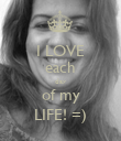 I LOVE each day of my LIFE! =) - Personalised Poster large