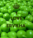 I LOVE  ERVILHA   - Personalised Poster large