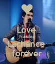 I  Love  Francois  Lachance  forever - Personalised Poster large