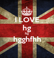 I LOVE hg hjj hgghfhh  - Personalised Large Wall Decal