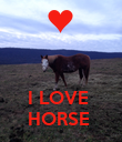 I LOVE  HORSE  - Personalised Poster large