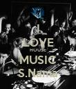 I LOVE HOUSE MUSIC S.Nama - Personalised Poster large