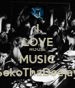 I LOVE HOUSE MUSIC SekoThaDeejay - Personalised Poster large