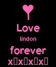 I Love lindon forever x♥x♡x♥x♡ - Personalised Poster large
