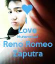 I  Love Muhammad Reno Romeo Zaputra - Personalised Poster large