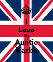 I Love My Auntie Kazbo - Personalised Poster large