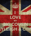 I  LOVE MY BIG COUSIN KAYLEIIGH & CHIMP - Personalised Poster large