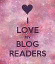 I LOVE MY BLOG READERS - Personalised Poster small