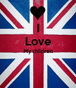 I Love My children   - Personalised Poster large