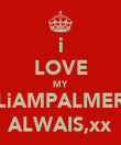 i LOVE MY LiAMPALMER ALWAIS,xx - Personalised Poster large