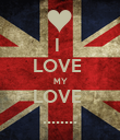 I  LOVE  MY LOVE  ........ - Personalised Poster large