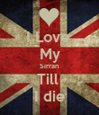 I Love  My Sirran Till  I die - Personalised Poster large