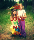 I LOVE  MY SIS - Personalised Poster large