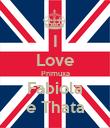 I Love Primuxa Fabiola e Thata - Personalised Poster large