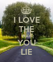 I LOVE THE WAY YOU LIE - Personalised Poster large