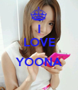 I LOVE  YOONA  - Personalised Poster large