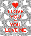 I LOVE YOU and YOU  LOVE ME - Personalised Poster large