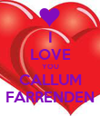 I LOVE YOU CALLUM FARRENDEN - Personalised Poster large