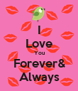 I Love You Forever& Always - Personalised Poster large