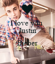I love you  Justin  Bieber  - Personalised Poster large