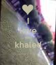 I love you khaled  - Personalised Poster large