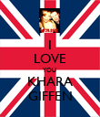 I LOVE YOU  KHARA GIFFEN - Personalised Poster large