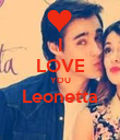 I LOVE YOU Leonetta  - Personalised Poster large
