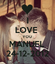 I LOVE  YOU  MANUEL  24-12-2012 - Personalised Poster large