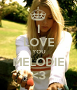 I LOVE YOU MELODIE <3 - Personalised Poster large