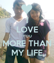 I LOVE YOU MORE THAN MY LIFE - Personalised Poster large