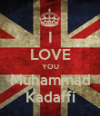 I LOVE YOU Muhammad Kadaffi - Personalised Large Wall Decal